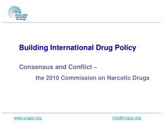 Building International Drug Policy Consensus and Conflict  –