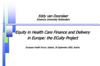 Eddy van Doorslaer Erasmus University Rotterdam