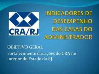 INDICADORES DE DESEMPENHO DAS CASAS DO ADMINISTRADOR