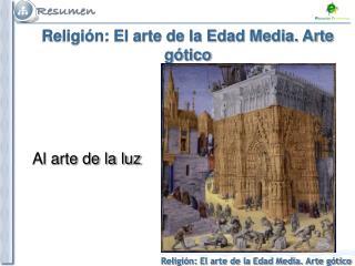 Religión: El arte de la Edad Media. Arte gótico