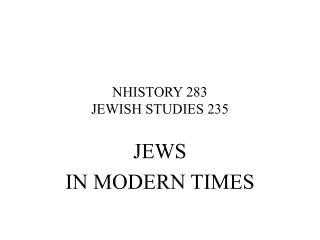 NHISTORY 283 JEWISH STUDIES 235