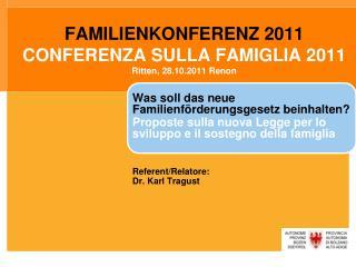 FAMILIENKONFERENZ 2011  CONFERENZA SULLA FAMIGLIA 2011 Ritten, 28.10.2011 Renon