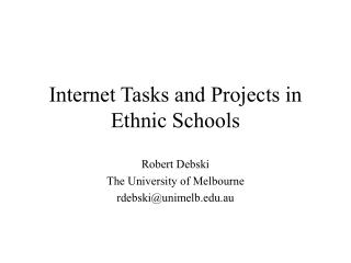 Internet Tasks and Projects in Ethnic Schools