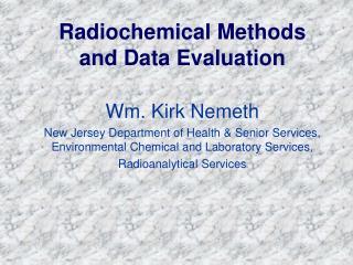 Radiochemical Methods and Data Evaluation