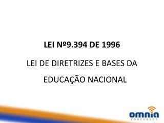 LEI Nº9.394 DE 1996 LEI DE DIRETRIZES E BASES DA EDUCAÇÃO NACIONAL