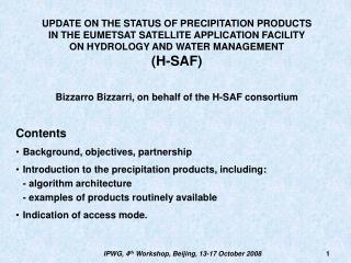 UPDATE ON THE STATUS OF PRECIPITATION PRODUCTS IN THE EUMETSAT SATELLITE APPLICATION FACILITY