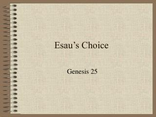 Esau's Choice