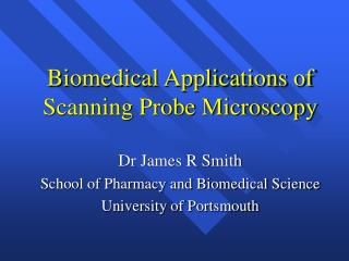 Biomedical Applications of  Scanning Probe Microscopy