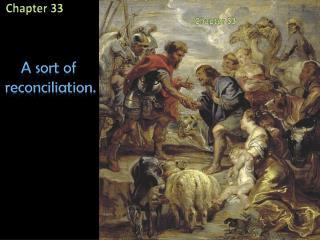 A sort of  reconciliation.