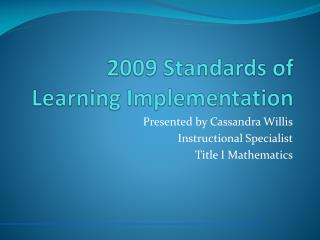2009 Standards of Learning Implementation