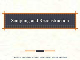 Sampling and Reconstruction