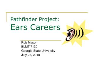 Pathfinder Project: Ears Careers