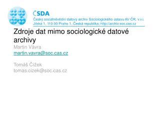 Český sociálněvědní datový archiv Sociologického ústavu AV ČR, v.v.i.