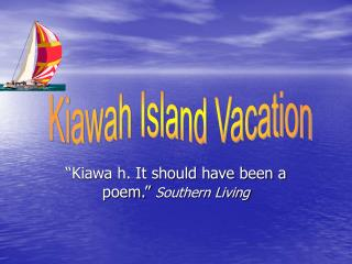 """""""Kiawa h. It should have been a poem.""""  Southern Living"""