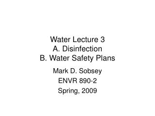 Water Lecture 3 A. Disinfection B. Water Safety Plans