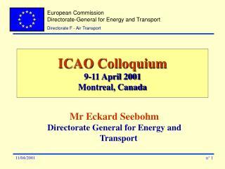 ICAO Colloquium 9-11 April 2001 Montreal, Canada