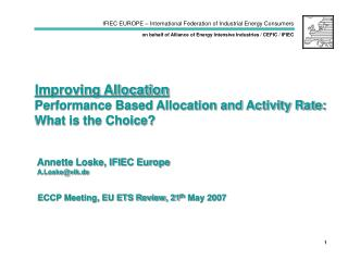 Improving Allocation Performance Based Allocation and Activity Rate:  What is the Choice?