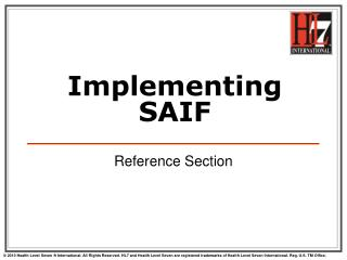 Implementing SAIF