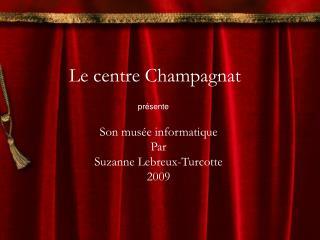 Le centre Champagnat
