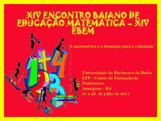 XIV ENCONTRO BAIANO DE EDUCAÇÃO MATEMÁTICA – XIV EBEM