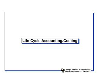 Life-Cycle Accounting/Costing