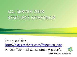 Sql Server 2008  Resource Governor