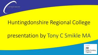 Huntingdonshire Regional College  presentation by  Tony C Smikle MA