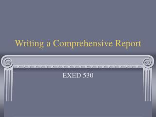 Writing a Comprehensive Report