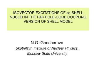 ISOVECTOR EXCITATIONS OF sd-SHELL NUCLEI IN THE PARTICLE-CORE COUPLING VERSION OF SHELL MODEL