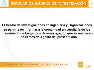 SEMINARIOS GRUPOS DE INVESTIGACI�N