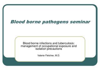 Blood borne pathogens seminar