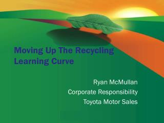 Moving Up The Recycling Learning Curve