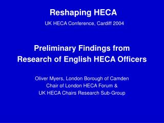 Reshaping HECA UK HECA Conference, Cardiff 2004