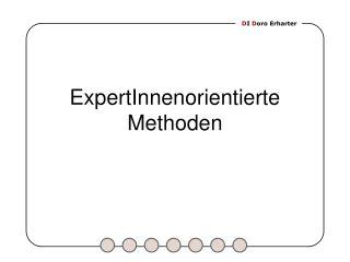 ExpertInnenorientierte Methoden