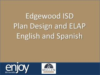 Edgewood ISD Plan  Design and ELAP English and Spanish