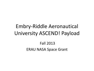 Embry-Riddle Aeronautical University ASCEND! Payload