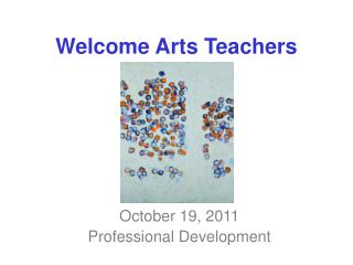 Welcome Arts Teachers