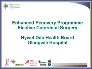 Enhanced Recovery Programme Elective Colorectal Surgery Hywel Dda Health Board Glangwili Hospital