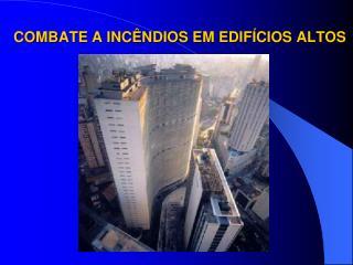 COMBATE A INC�NDIOS EM EDIF�CIOS ALTOS