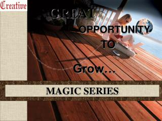 GREAT OPPORTUNITY          TO Grow…