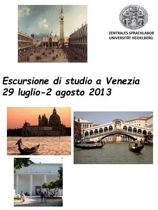 Escursione di studio a Venezia 29 luglio-2 agosto 2013