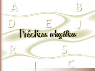 Prácticas ortográficas.