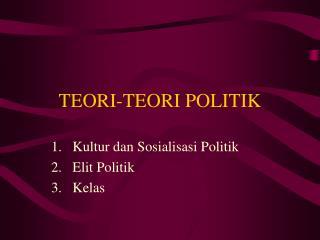 TEORI-TEORI POLITIK