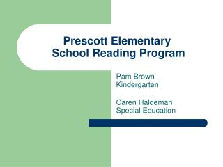 Prescott Elementary  School Reading Program