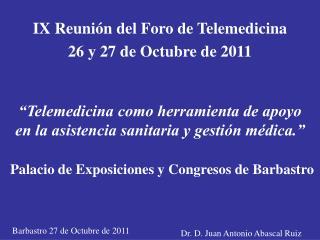 IX Reunión del Foro de Telemedicina 26 y 27 de Octubre de 2011