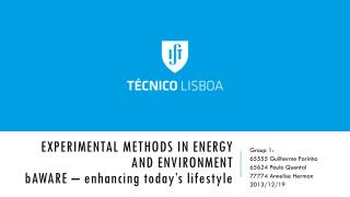 Experimental methods in energy and environment b Aware  –  enhancing today's lifestyle