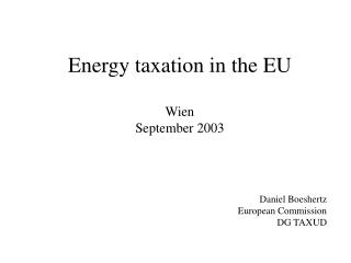 Energy taxation in the EU Wien September 2003