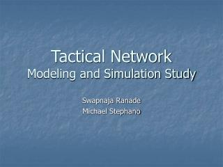 Tactical Network Modeling and Simulation Study