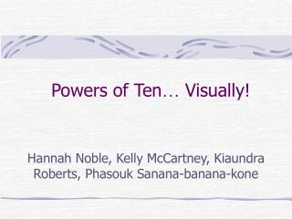 Powers of Ten …  Visually!