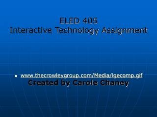 ELED 405 Interactive Technology Assignment  thecrowleygroup/Media/lgecomp.gif